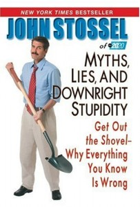 Myths, Lies and Downright Stupidity
