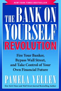 Photo of Pamela Yellen's New York Times Bestseller, The Bank On Yourself Revolution: Fire Your Banker, Bypass Wall Street, and Take Control of Your Own Financial Future