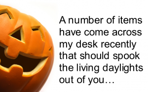 A number of items have come across my desk recently that should spook the living daylights out of you…